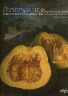 Stravaganti e Bizzarri <span>Ortaggi e Frutti Dipinti da Bartolomeo Bimbi Per i Medici</span>