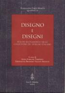 Disegno e Disegni <span>Per un rilevamento delle collezioni dei disegni italiani</span>