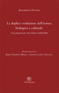 LA DUPLICE EVOLUZIONE DELL'UOMO: BIOLOGICA E CULTURALE. UNA PROPOSTA PER UNA LETTURA CONDIVISIBILE