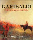 Garibaldi <span>e la spedizione dei Mille</span>