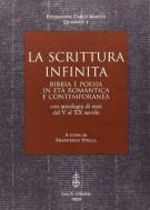 La Scrittura Infinita <span>Bibbia e poesia in età Romantica e Contemporanea</span>