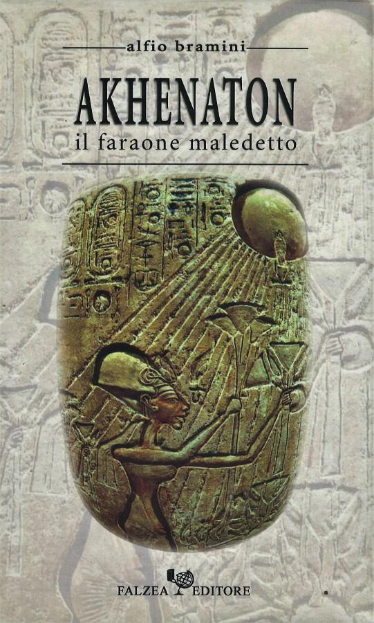 Akhenaton Il faraone maledetto