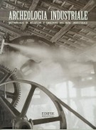 Archeologia industriale Metodologie di recupero e fruizione del bene industriale