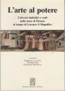 <h0>L'arte al potere <span>Universi simbolici e reali nelle terre di Firenze al tempo di Lorenzo il Magnifico </span></h0>