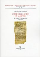 Carte della Badia di Marturi <span>Nell'Archivio di Stato di Firenze (971-1199)</Span>