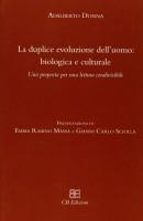 <h0>La duplice evoluzione dell'uomo biologica e culturale <span><i>Una proposta per una lettura condivisibile</i></span></h0>