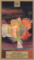 Le «Elegie duinesi» di Rilke Seguito da «Elegie duinesi» di Rainer Maria Rilke