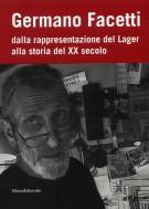 Germano Facetti Dalla rappresentazione del Lager alla storia del XX secolo