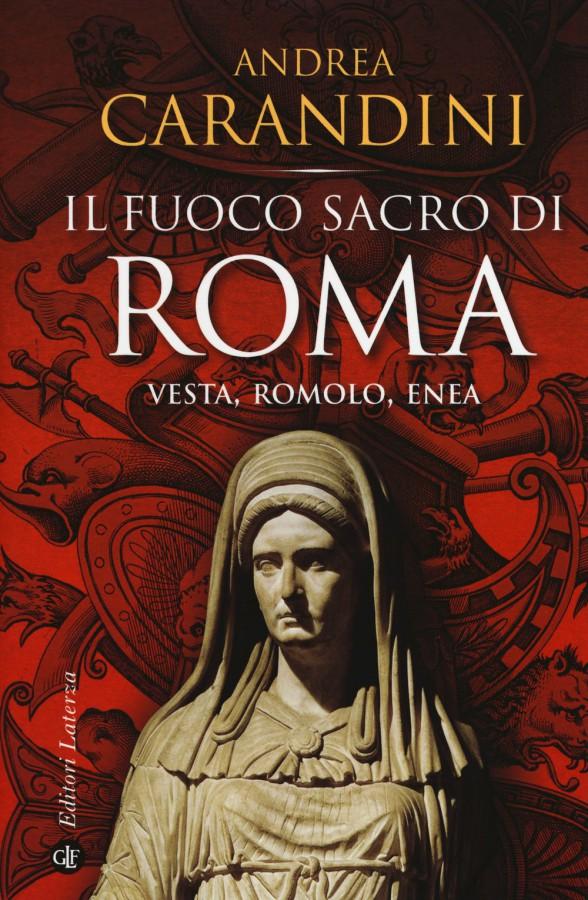 Il fuoco sacro di Roma Vesta, Romolo, Enea