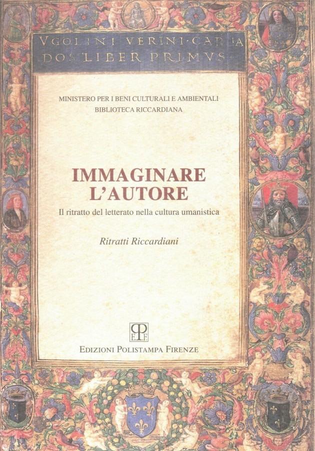 Immaginare l'autore Il ritratto del letterato nella cultura umanistica Ritratti Riccardiani