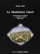 La manifattura Ginori Trasformazioni produttive e condizione operaia (1860-1915)