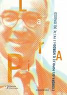 La Pira, l'Europa dei popoli e il mondo : le pietre del dialogo <span>La Pira, communities of Europe and the world: foundation stones of dialogue</span>