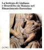 La bottega di Giuliano e Benedetto da Maiano nel Rinascimento fiorentino