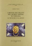 <h0>I bronzi decorativi del mobile impero in Toscana <span><i>le tecniche e gli artisti</i></span></h0>