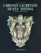 I bronzi lauretani di età sistina Storia e restauro