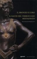Il Bronzo e l'Oro <span>Il David del Verrocchio restaurato</span>