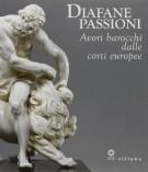 <h0>Diafane Passioni <span><i>Avori barocchi dalle corti europee</i></span></h0>