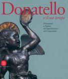 Donatello e il suo tempo <span>Il bronzetto a Padova nel Quattrocento e nel Cinquecento</span>