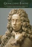 Giovacchino Fortini <span><i>Scultura, architettura, decorazione e committenza a Firenze al tempo degli ultimi Medici <span> 2 voll.</i></span>