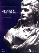 Gloires de marbre <span>Trois siècles de portraits sculptés à l'Institut de France</span>