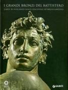 <h0>I Grandi Bronzi del Battistero <span><i>L'Arte di Vincenzo Danti, Discepolo di Michelangelo</i></span></h0>