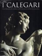 I Calegari <span>Una dinastia di scultori nell'entroterra della Serenissima</span>