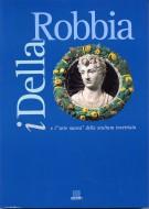 I Della Robbia <span>e l'arte nuova della scultura invetriata</span>