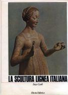la scultura lignea italiana <span>dal XII al XVI secolo</Span>
