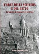 L'Arte della Scultura e del Getto <span>la Scuola Recanatese di Scultura (2 voll.)</Span>