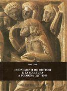 <h0>Monumenti dei dottori <SPAN><i>e la scultura a Bologna (1267 - 1348)</i></Span></h0>