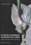 <h0>Da Pietro d'Oderisio ad Arnolfo di Cambio <span><i>Studi sulla scultura a Roma nel Duecento</i></span></h0>