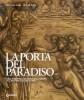 La porta del Paradiso dalla Bottega di Lorenzo Ghiberti al Cantiere del Restauro