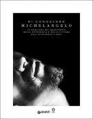 Ri-conoscere Michelangelo <span>La scultura del Buonarroti nella fotografia e nella pittura dall'Ottocento a oggi</span>
