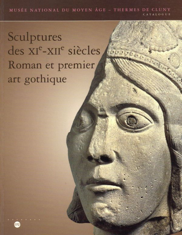 Sculptures des XIe - XIIe siècles Roman et premier art gothique
