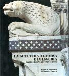 La Scultura a Genova e in Liguria Dalle Origini al Cinquecento Vol.I