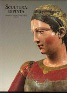 Scultura dipinta Maestri di legname e pittori a Siena  1250 - 1450