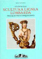 <span>Studi sulla</span> Scultura Lignea Lombarda <span>tra Quattro e Cinquecento</span>