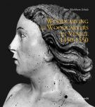 <h0>Woodcarving and Woodcarvers in Venice <span><i>1350-1550</i></span></h0>