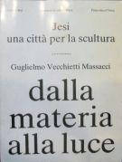 dalla materia alla luce <span>Jesi una Città per la scultura <span>Guglielmo Vecchietti Massacci</Span>