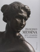 Francesco Messina Miti e stagioni del Novecento