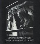 Giannetto Mannucci Disegni e sculture dal 1932 al 1973