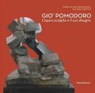 Giò Pomodoro <span>L'opera scolpita e il suo disegno</span>
