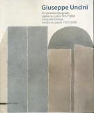 Giuseppe Uncini Il cemento disegnato opere su carta 1957/2006 Works on paper 1957/2006