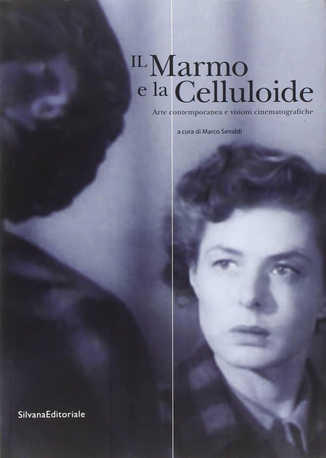 Il marmo e la celluloide Arte contemporanea e visioni cinematografiche