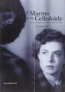 <h0>Il marmo e la celluloide <span>Arte contemporanea e visioni cinematografiche</span></h0>