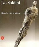 Ivo Soldini <span>Materia, Vita, Scultura</span>