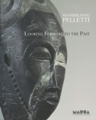 Looking forward to the past Massimiliano Pelletti