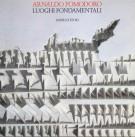 Luoghi fondamentali Sculture di Arnaldo Pomodoro
