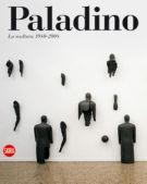 Mimmo Paladino La scultura 1980-2008