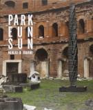 <h0>Park Eun Sun <span><i>Mercati di Traiano</i></span></h0>